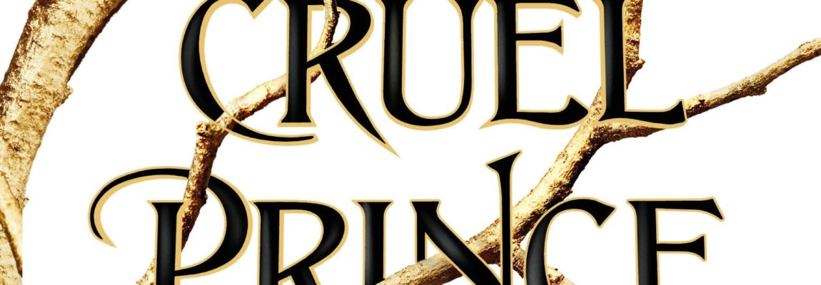 BOOK REVIEW 4: THE CRUEL PRINCE