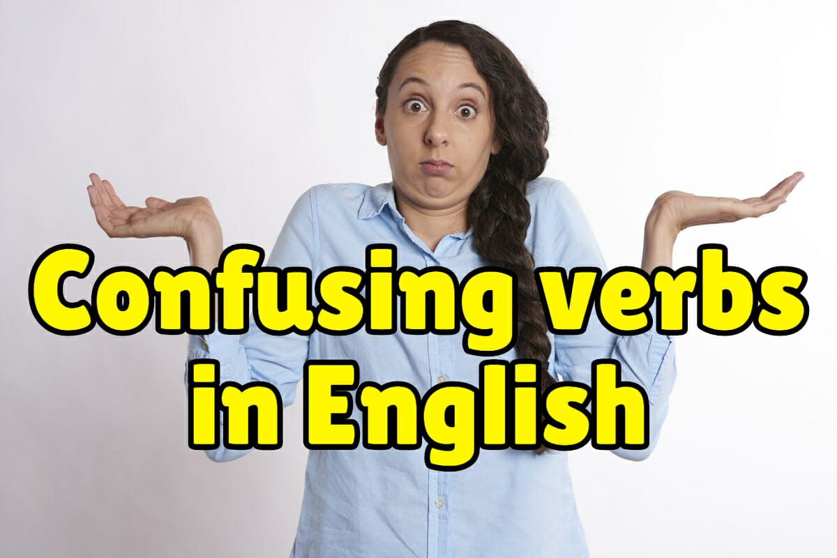 VOCABULARY 40: Confusing verbs